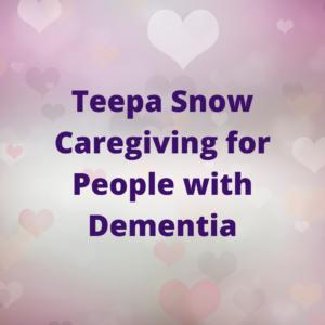 Teepa Snow Caregiving